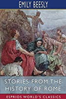 Stories from the History of Rome (Esprios Classics)