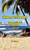 Welcome to Paradise: Moving to Hawai'i Made Easy (Sort-of) (English Edition)