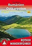 Rumänien – Ostkarpaten: 60 Touren. Mit GPS-Daten (Rother Wanderführer)