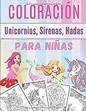 Coloración unicornios, sirenas, hadas Para Niñas: Libro de colorear para niñas | Mandalas para...