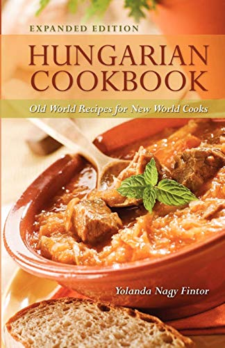 Compare Textbook Prices for Hungarian Cookbook: Old World Recipes for New World Cooks Expanded Edition ISBN 0787721973362 by Fintor, Yolanda