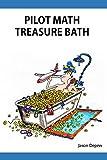 Pilot Math Treasure Bath