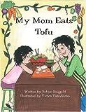 My Mom Eats Tofu (The My Mom Series Book 2) (English Edition)
