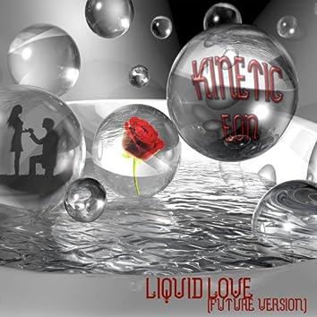 Liquid Love (Future Version)