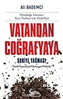 Vatandan Cografyaya Suriye Yagmasi (Tarih/Sosyoloji/Ekonomi/Politik) - Ortadogu Satranci: Yeni Türkiye'nin Hedefleri