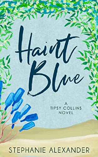 Haint Blue: A Tipsy Collins Novel (Tipsy Collins Series Book 2)