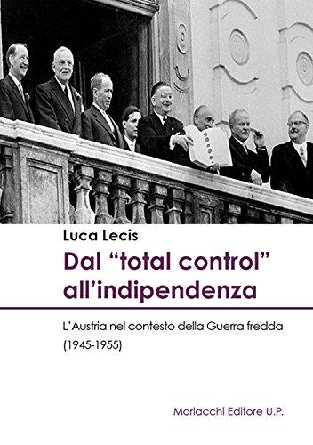 Dal «total control» all'indipendenza. L'Austria nel contesto della Guerra fredda (1945-1955)