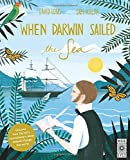 When Darwin Sailed the Sea: Uncover how Darwin s revolutionary ideas helped change the world