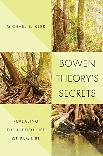 Compare Textbook Prices for Bowen Theory's Secrets: Revealing the Hidden Life of Families Illustrated Edition ISBN 9780393708127 by Kerr M.D., Michael E.