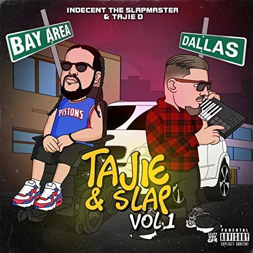 Indecent The Slapmaster & Tajie D