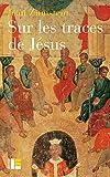 Sur les traces de Jésus: Jésus maître spirituel