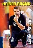 Heiner Brand - Auf meine Art - Frank Schneller