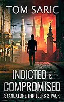 Indicted & Compromised: Standalone Thrillers 2-Pack by [Tom Saric]