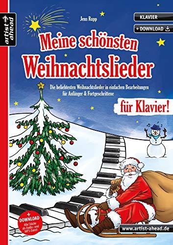 Meine schönsten Weihnachtslieder für Klavier! Die beliebtesten Weihnachtslieder in einfachen Bearbeitungen für Anfänger & Fortgeschrittene (inkl. Download). Spielbuch. Weihnachten. Klaviernoten.