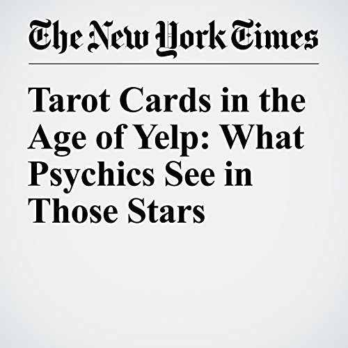 Tarot Cards in the Age of Yelp: What Psychics See in Those Stars cover art