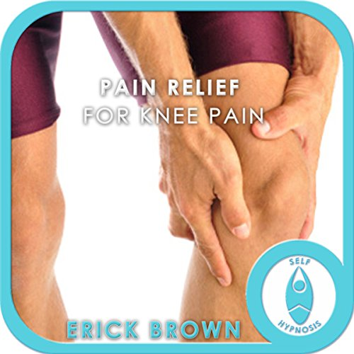 Pain Relief for Knee Pain: Hypnosis & Meditation audiobook cover art