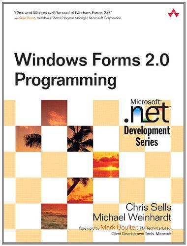 Windows Forms 2.0 Programming: Windows Forms 2.0 Prog _p2 (Microsoft Windows Development Series) (English Edition)