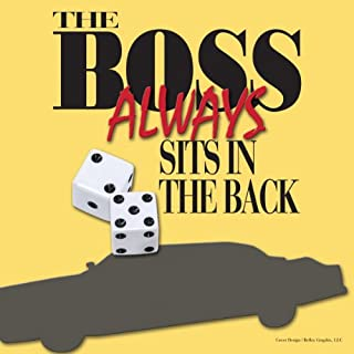 The Boss Always Sits in the Back audiobook cover art