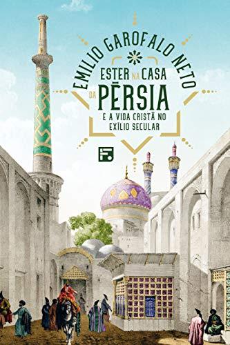 Ester na casa da Pérsia e a vida cristã no exílio secular.