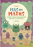 Fous des maths - Comment devenir monstrueusement bons avec les operations ?