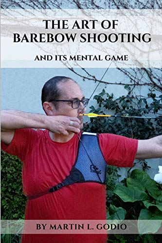 The ART of BAREBOW Shooting: and its mental game (English Edition)
