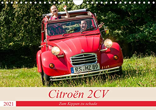 Citroën 2 CV - Zum Kippen zu schade (Wandkalender 2021 DIN A4 quer)
