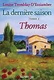 Derniere Saison T2. Thomas (la) de Tremblay-d'Essiambre (13 mars 2008) Broché - 13/03/2008
