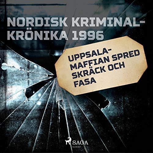 Uppsala-maffian spred skräck och fasa cover art