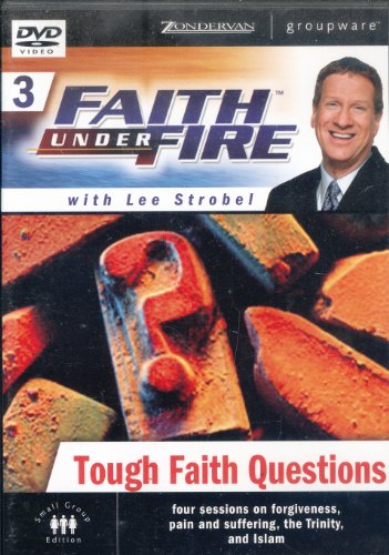 Faith Under Fire 3: Tough Faith Questions