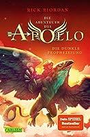Die Abenteuer des Apollo 2: Die dunkle Prophezeiung: Der zweite Band der Bestsellerserie! Fuer Fantasy-Fans ab 12