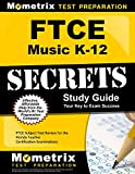 FTCE Music K-12 Secrets Study Guide: FTCE Subject Test Review for the Florida Teacher Certification Examinations