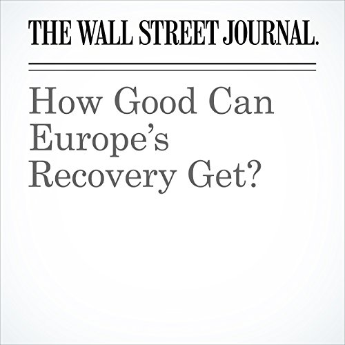 How Good Can Europe's Recovery Get? copertina