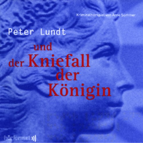 Peter Lundt und der Kniefall der Königin     Peter Lundt 3              By:                                                                                                                                 Arne Sommer                               Narrated by:                                                                                                                                 Mark Bremer,                                                                                        Elena Wilms,                                                                                        Angela Quast                      Length: 59 mins     Not rated yet     Overall 0.0