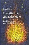 Buchinformationen und Rezensionen zu Die Stimme des Schöpfers von Titus Müller