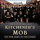 Kitchener's Mob: The New Army to the Somme by Peter Doyle (2016-05-02)