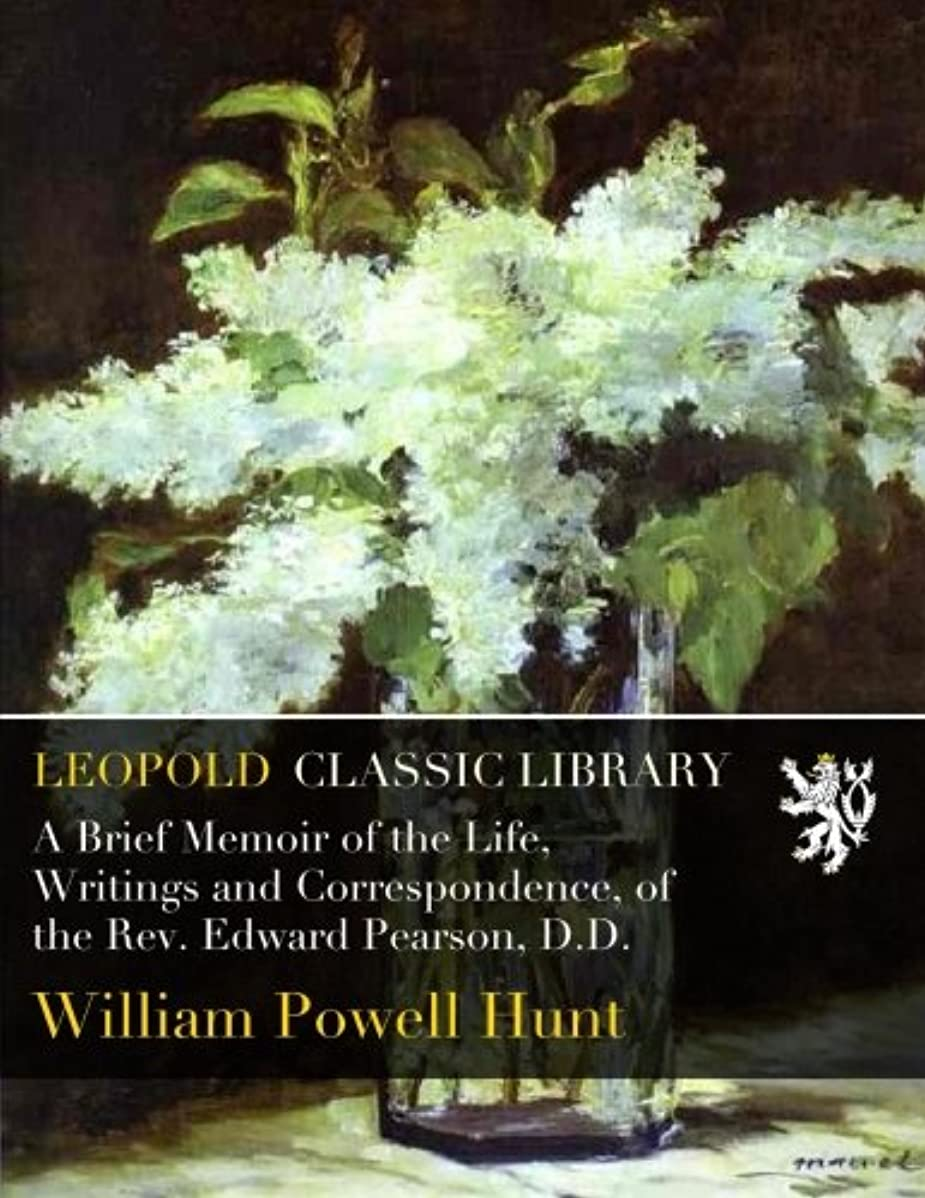 モールス信号ウェブアプトA Brief Memoir of the Life, Writings and Correspondence, of the Rev. Edward Pearson, D.D.