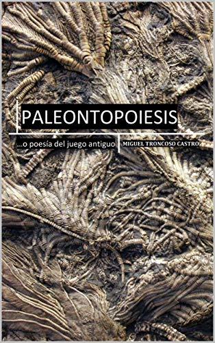 Paleontopoiesis: ... o poesía del juego antiguo