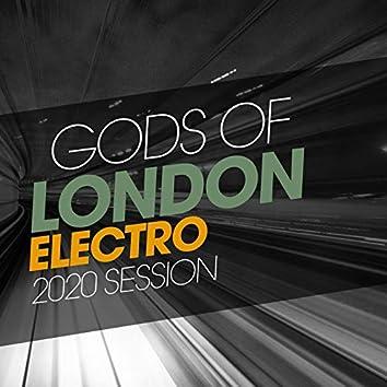 Gods Of London Electro 2020 Session