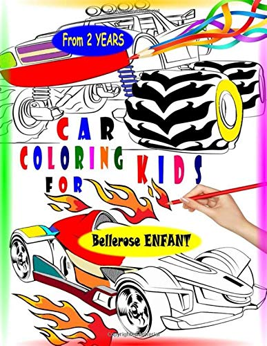 Car Coloring for Kids: Coloring Book for Kids Car Fans featuring a Collection of 45 Cool Cars and Trucks Designs - Coloring Books for Boys Cool Cars ... ages 2-4 4-8 (Cars and Trucks Coloring Books)