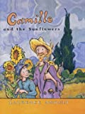 Camille and the Sunflowers (Anholt's Artists) by Laurence Anholt (20-Oct-2003) Paperback