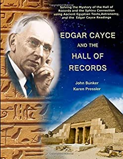 By John M. Bunker Edgar Cayce and the Hall of Records: Solving the Mystery of the Hall Of Records and the Sphinx Conne [Paperback]