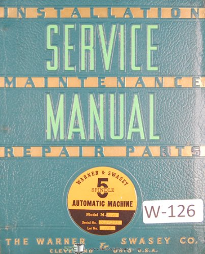 Warner & Swasey 5 Spindle Chucking Automatic M-2540, Lot 119, Service and Parts Manual