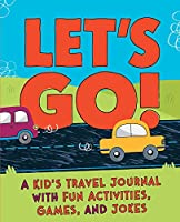 Let's Go: A Kid's Travel Journal with Fun Activities, Games, and Jokes