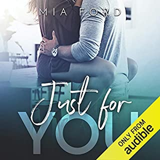 Just for You                   By:                                                                                                                                 Mia Ford                               Narrated by:                                                                                                                                 Callie Dalton,                                                                                        Jason Clarke                      Length: 6 hrs and 52 mins     34 ratings     Overall 3.8