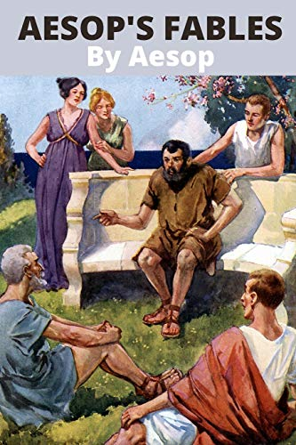 Aesop's Fables By Aesop: (Books of Aesop) The Greatest Writers of All Time/Classics,Signet Edition (Oxford World's Classics)