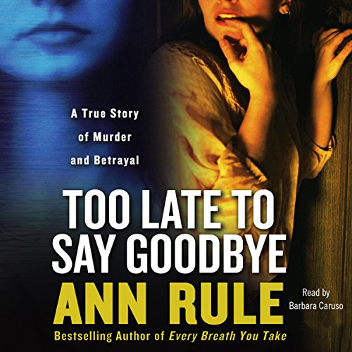 Too Late to Say Goodbye audiobook cover art