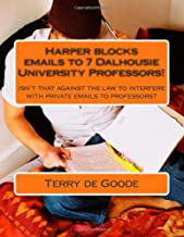 Harper blocks emails to 7 Dalhousie University Professors!: Isn't that against the law to interfere with private emails to professors?