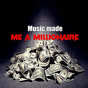 Music Made Me a Millionaire (Instrumental)