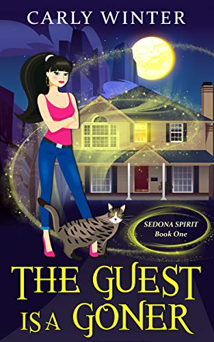 The Guest is a Goner: A humorous, paranormal cozy mystery (Sedona Spirit Book 1) by [Carly Winter]
