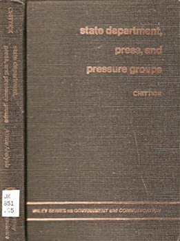 Paperback State Department, press, and pressure groups;: A role analysis, (Wiley series on government and communication) Book
